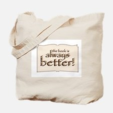 Book is Better Tote Bag