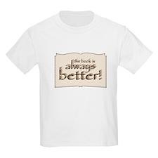 Book is Better T-Shirt