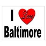 I Love Baltimore Maryland Small Poster