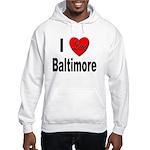 I Love Baltimore Maryland Hooded Sweatshirt