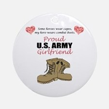 Proud US Army Girlfriend Ornament (Round)