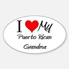 I Heart My Puerto Rican Grandma Oval Decal