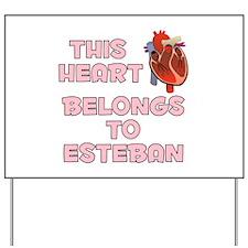 This Heart: Esteban (C) Yard Sign