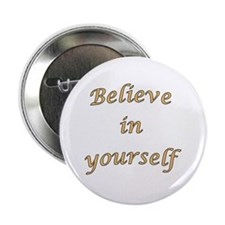 "Believe in yourself 2.25"" Button"