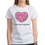 I Love You To Pieces Women's T-Shirt