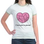 I Love You To Pieces Jr. Ringer T-Shirt