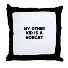 my other kid is a bobcat Throw Pillow