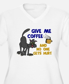 Give Me Coffee 1 T-Shirt