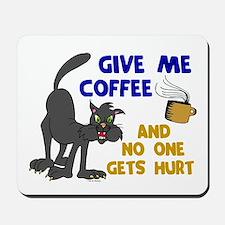 Give Me Coffee 1 Mousepad