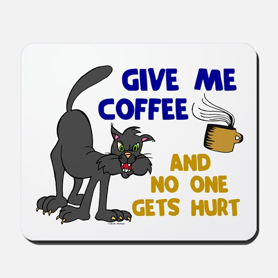 Give Me Coffee 1 Mousepad