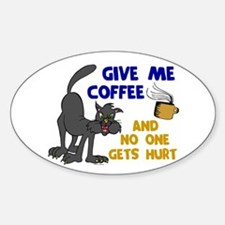 Give Me Coffee 1 Oval Decal