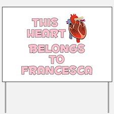 This Heart: Francesca (C) Yard Sign