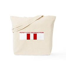 PROPERTY OF MY PERUVIAN BOYFR Tote Bag