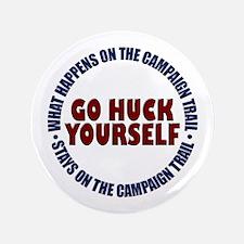 """go huck yourself 3.5"""" Button"""
