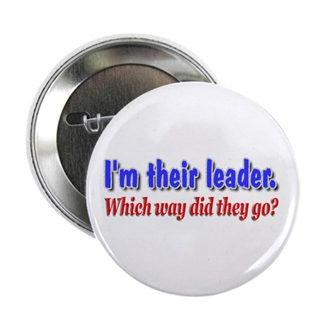 "I'm Their Leader ... 2.25"" Button (10 pack)"