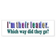 I'm Their Leader ... Bumper Bumper Sticker
