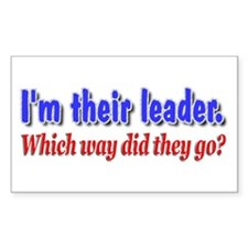 I'm Their Leader ... Rectangle Decal