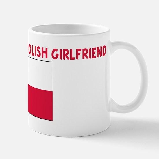 PROPERTY OF MY POLISH GIRLFRI Mug