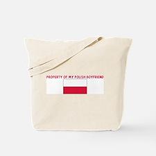 PROPERTY OF MY POLISH BOYFRIE Tote Bag