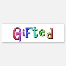 """""""Gifted"""" Bumper Bumper Bumper Sticker"""