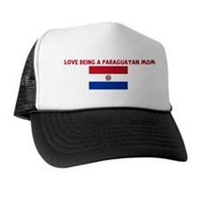 I LOVE BEING A PARAGUAYAN MOM Trucker Hat
