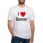 I Love Denver Fitted T-Shirt