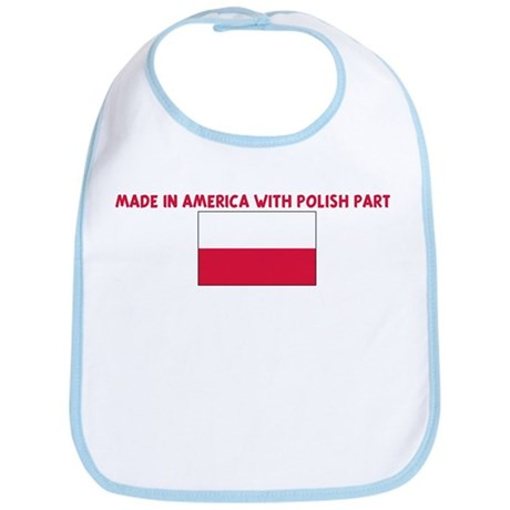 MADE IN AMERICA WITH POLISH P Bib