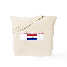 75 PERCENT PARAGUAYAN IS BETT Tote Bag