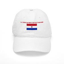75 PERCENT PARAGUAYAN IS BETT Baseball Cap