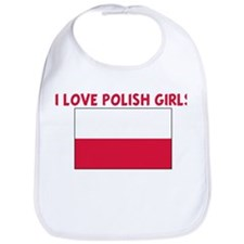 I LOVE POLISH GIRLS Bib