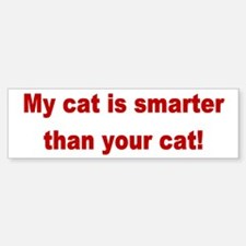My Cat is smarter Then Your Cat Bumper Bumper Bumper Sticker