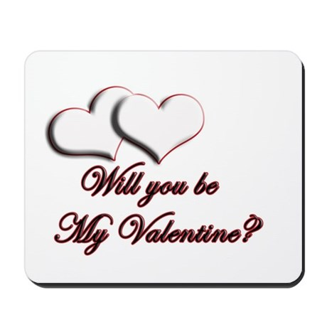 Will you be my Valentine Mousepad