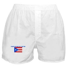 PUERTO RICAN DO IT BETTER Boxer Shorts