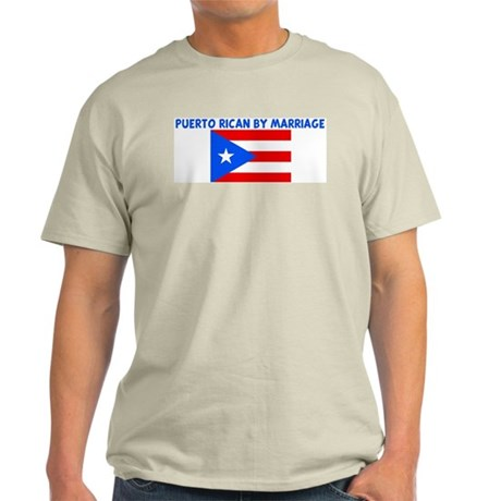 PUERTO RICAN BY MARRIAGE Light T-Shirt
