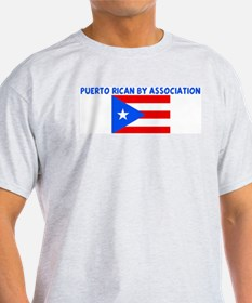 PUERTO RICAN BY ASSOCIATION T-Shirt