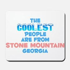 Coolest: Stone Mountain, GA Mousepad