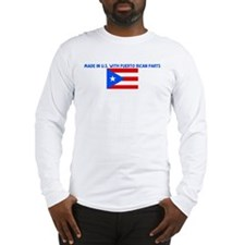 MADE IN US WITH PUERTO RICAN  Long Sleeve T-Shirt