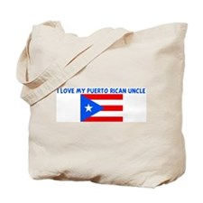 I LOVE MY PUERTO RICAN UNCLE Tote Bag