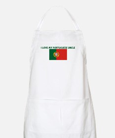 I LOVE MY PORTUGUESE UNCLE BBQ Apron