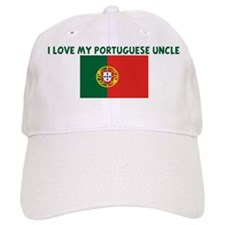 I LOVE MY PORTUGUESE UNCLE Baseball Cap