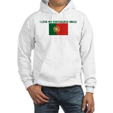 I LOVE MY PORTUGUESE UNCLE Hoodie