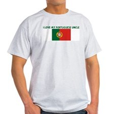 I LOVE MY PORTUGUESE UNCLE T-Shirt