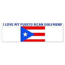 I LOVE MY PUERTO RICAN GIRLFR Bumper Bumper Sticker