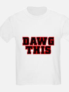 Original DAWG THIS! T-Shirt