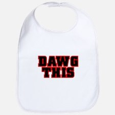 Original DAWG THIS! Bib