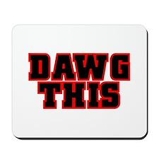 Original DAWG THIS! Mousepad