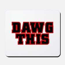 Original DAWG THIS! Mousepad