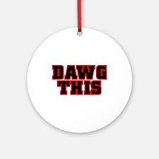 Original DAWG THIS! Ornament (Round)