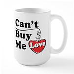 Can't Buy Me Love Large Mug