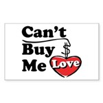 Can't Buy Me Love Rectangle Sticker